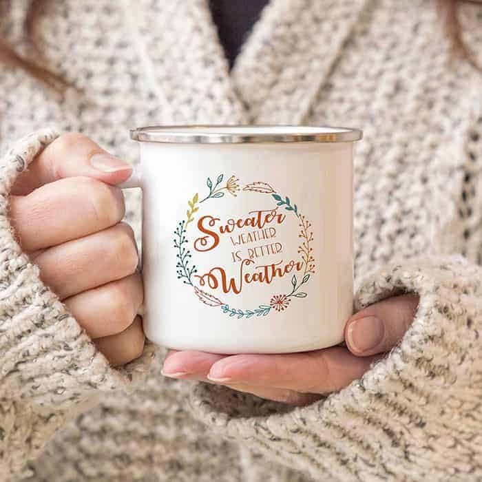 A mug that says Sweater Weather Is Better Weather.