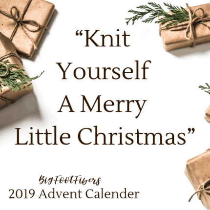 Presents wrapped in brown paper and the words Knit Yourself A Merry Little Christmas BigFootFibers 2019 Advent Calendar