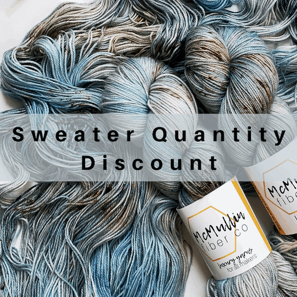 Blue and gray hand-dyed yarn and the words Sweater quantity discount.