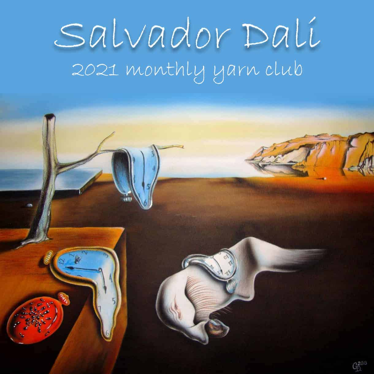 Melted clocks and the words Salvador Dali 2021 Monthly Yarn Club.