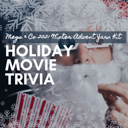 Santa Claus eating popcorn and the words Megs & Co 2021 Winter Advent Yarn Kit Holiday Movie Trivia
