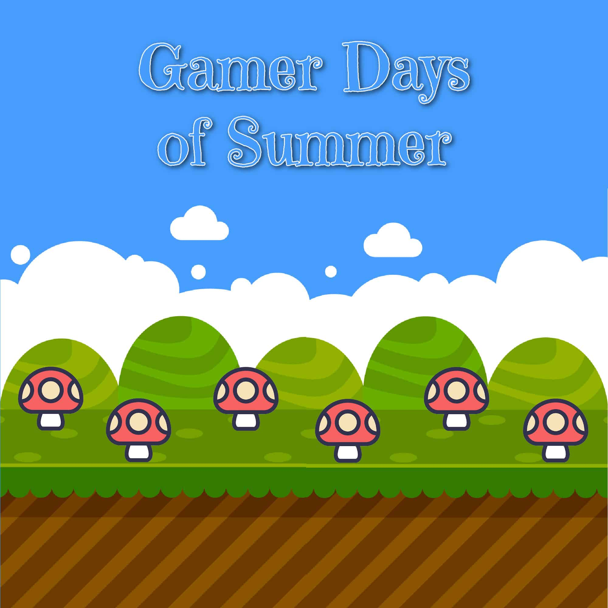 An illustration with green hills and red mushrooms and the words Gamer Days of Summer.