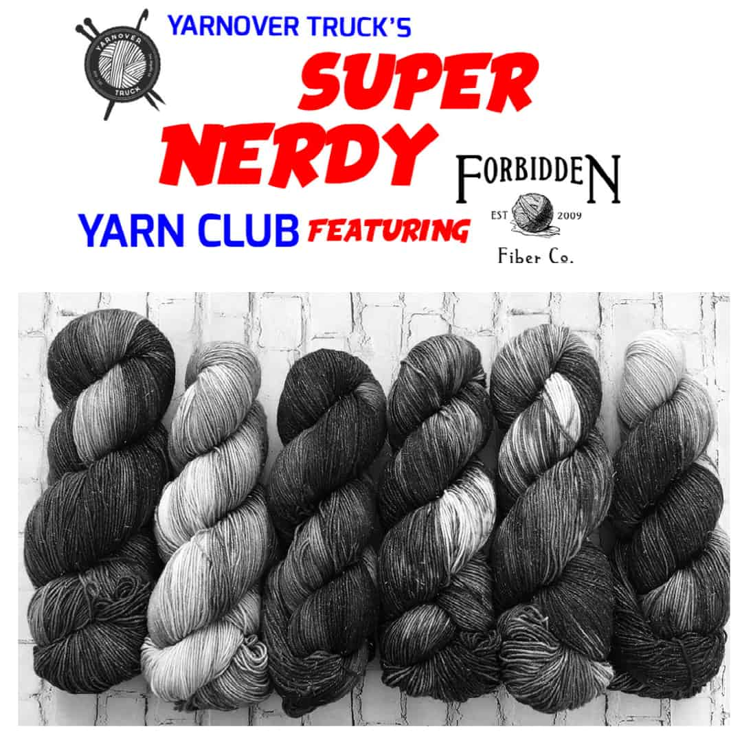 Grayed out skeins of mystery yarn and the words Yarnover Truck's Super Nerdy Yarn Club Featuring Forbidden Fiber Co.
